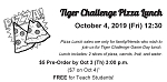 2019 Tiger Challenge Pizza Lunch for Guests (Presales until 10/3 6pm)